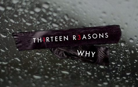 """13 Reasons Why""- The Newest Hit on Netflix"