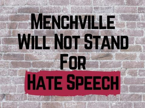 A vandal has struck Menchville's walls with obscenity and anti-LGBT sentiment again, but true Monarchs stand against the spread of hate on campus.