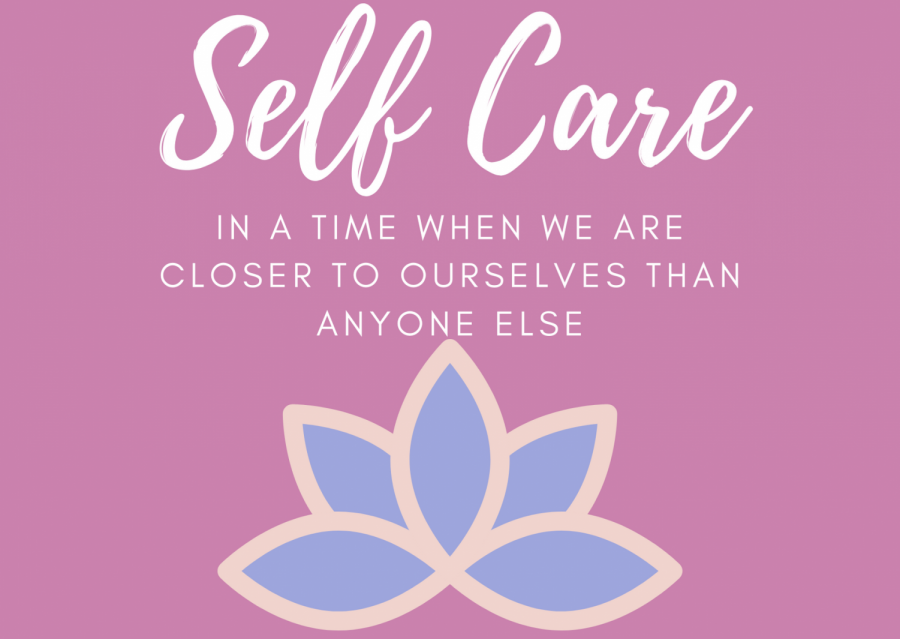 Self-Care In A Time When We Are Closer To Ourselves Than Anyone Else
