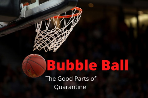 With the resumption of NBA basketball, quarantine becomes a little more bearable
