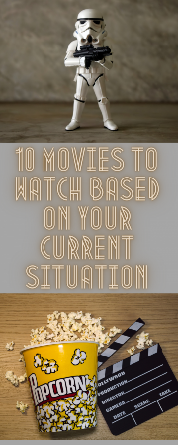 10 Movies to Watch Based On Your Current Situation