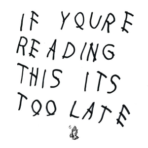 If You're Reading This Its Too Late: Drake's Best